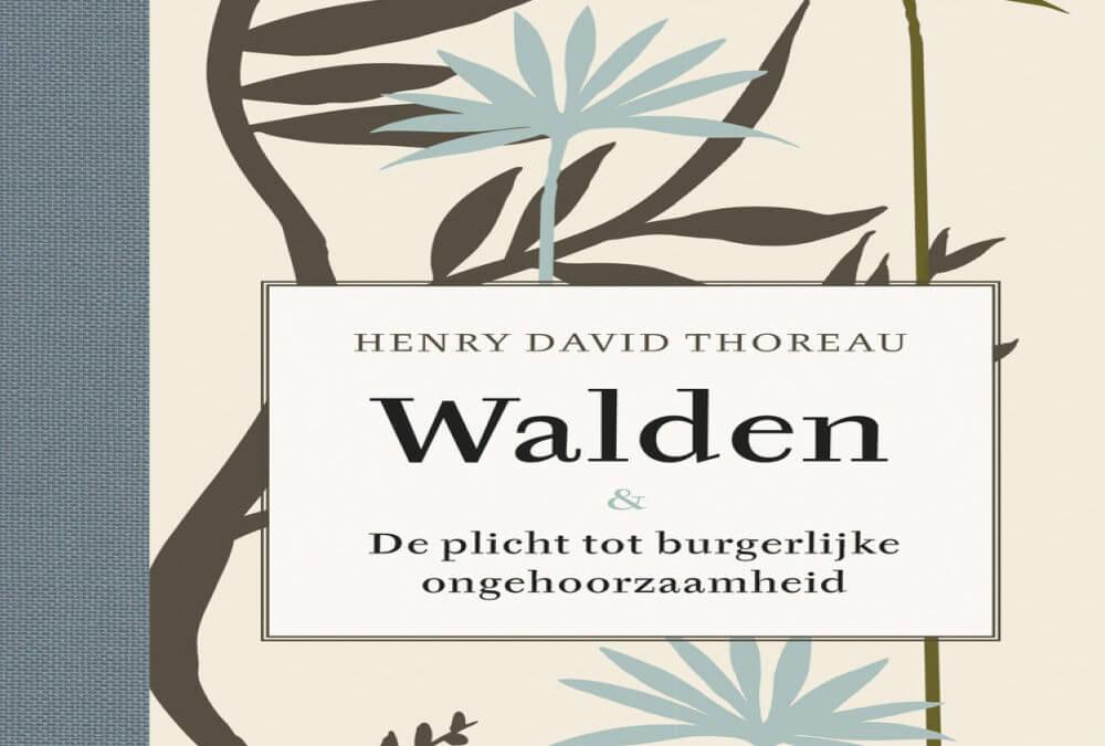 Walden (de plicht tot burgerlijke ongehoorzaamheid) – Henry David Thoreau (1854)